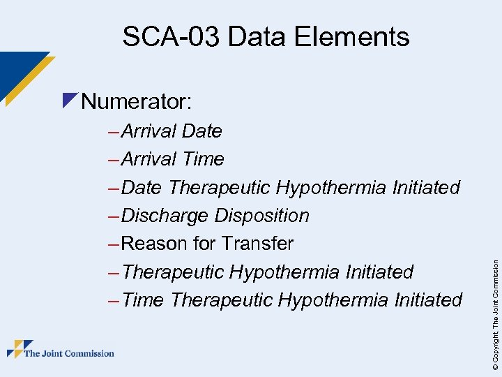 SCA-03 Data Elements – Arrival Date – Arrival Time – Date Therapeutic Hypothermia Initiated