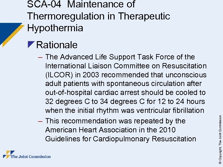 SCA-04 Maintenance of Thermoregulation in Therapeutic Hypothermia – The Advanced Life Support Task Force