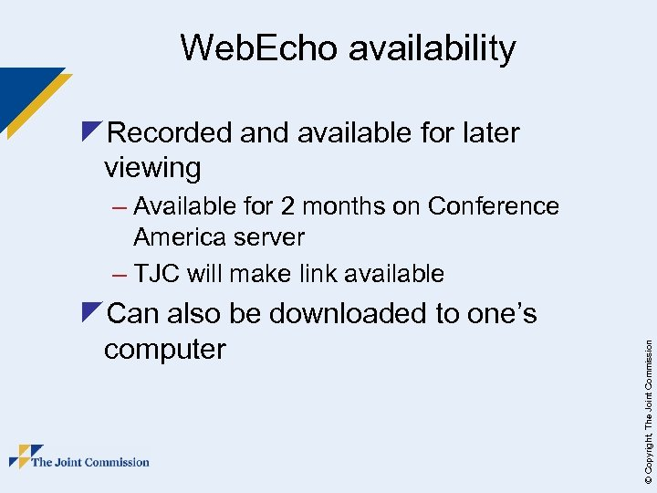Web. Echo availability z. Recorded and available for later viewing z. Can also be