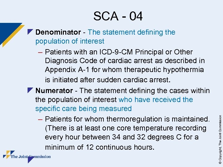 z Denominator - The statement defining the population of interest – Patients with an