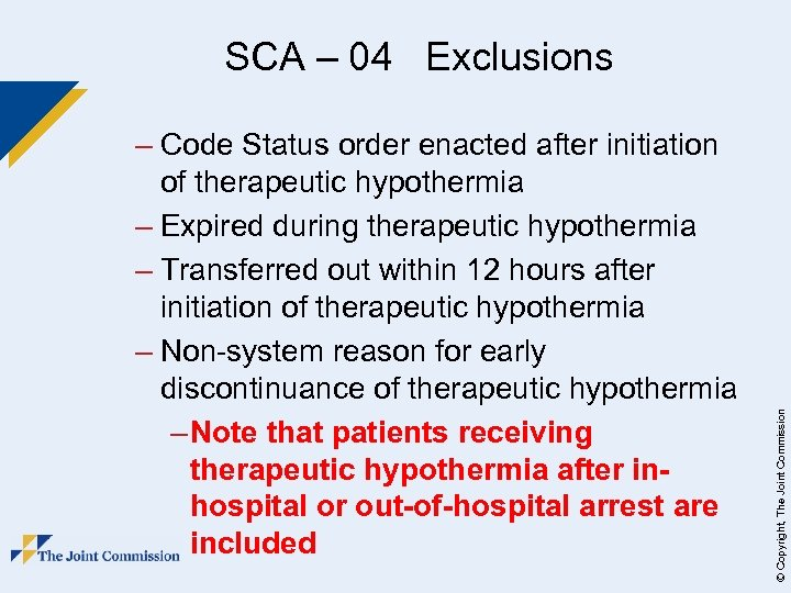 – Code Status order enacted after initiation of therapeutic hypothermia – Expired during therapeutic