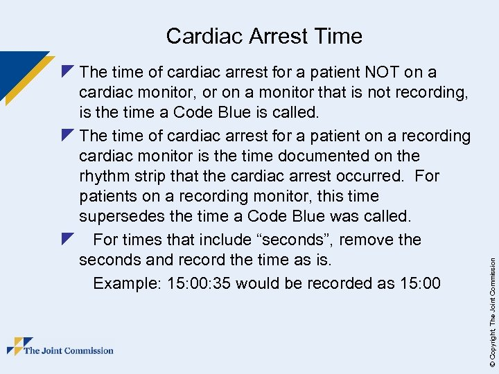 z The time of cardiac arrest for a patient NOT on a cardiac monitor,