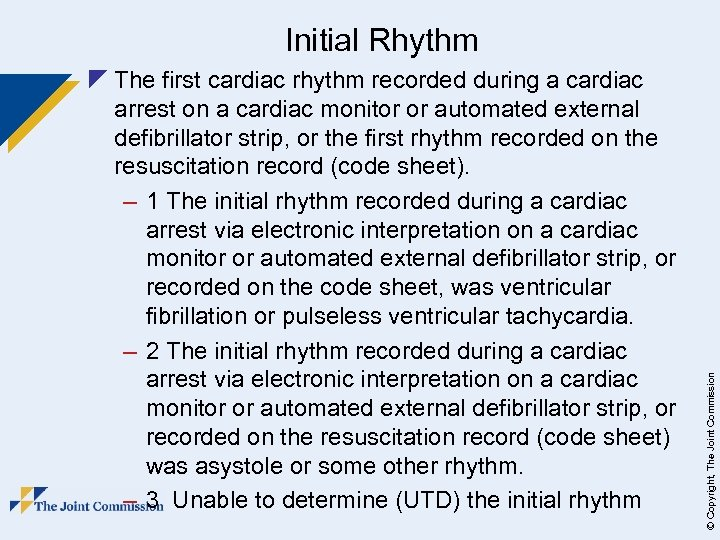 z The first cardiac rhythm recorded during a cardiac arrest on a cardiac monitor