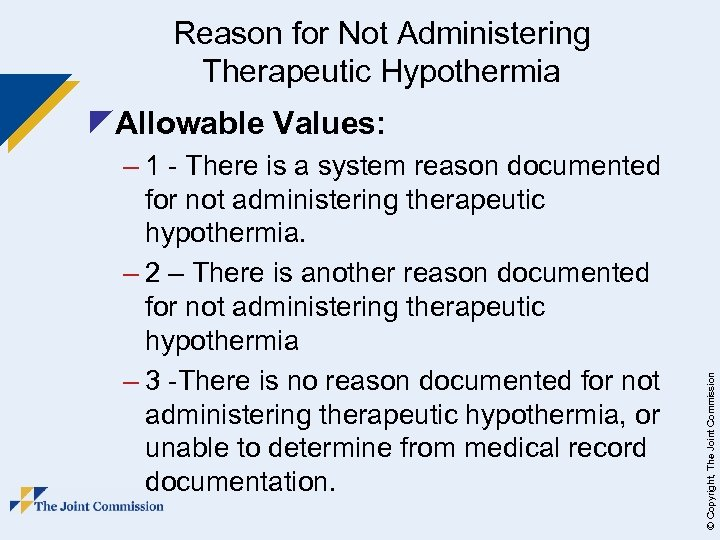 Reason for Not Administering Therapeutic Hypothermia – 1 - There is a system reason