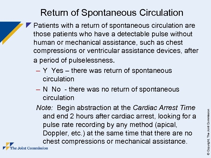 z Patients with a return of spontaneous circulation are those patients who have a