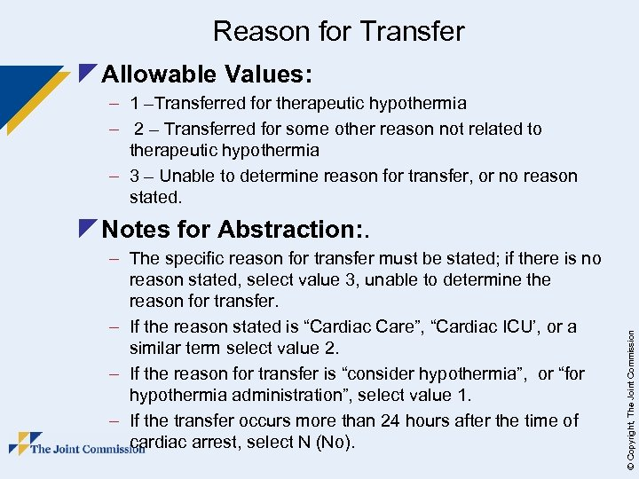 Reason for Transfer z Allowable Values: – 1 –Transferred for therapeutic hypothermia – 2
