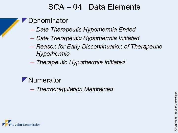 SCA – 04 Data Elements z Denominator – Date Therapeutic Hypothermia Ended – Date