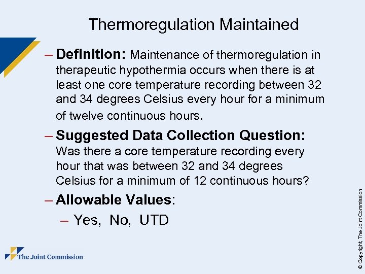 Thermoregulation Maintained – Definition: Maintenance of thermoregulation in therapeutic hypothermia occurs when there is