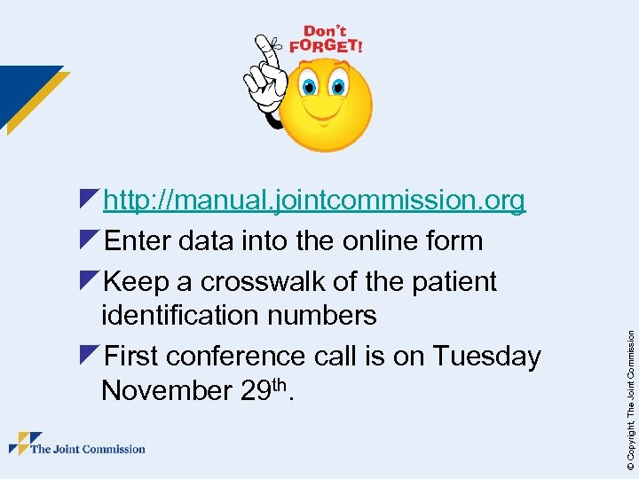 © Copyright, The Joint Commission zhttp: //manual. jointcommission. org z. Enter data into the