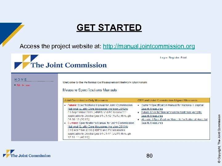 GET STARTED 80 © Copyright, The Joint Commission Access the project website at: http: