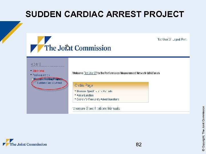 82 © Copyright, The Joint Commission SUDDEN CARDIAC ARREST PROJECT