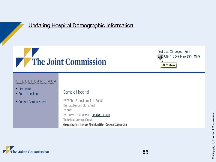 85 © Copyright, The Joint Commission Updating Hospital Demographic Information