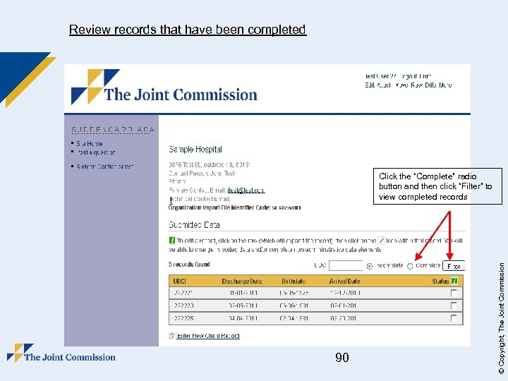 Review records that have been completed 90 © Copyright, The Joint Commission Click the