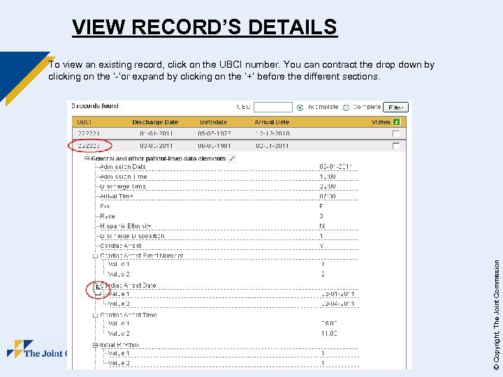 VIEW RECORD'S DETAILS 98 © Copyright, The Joint Commission To view an existing record,