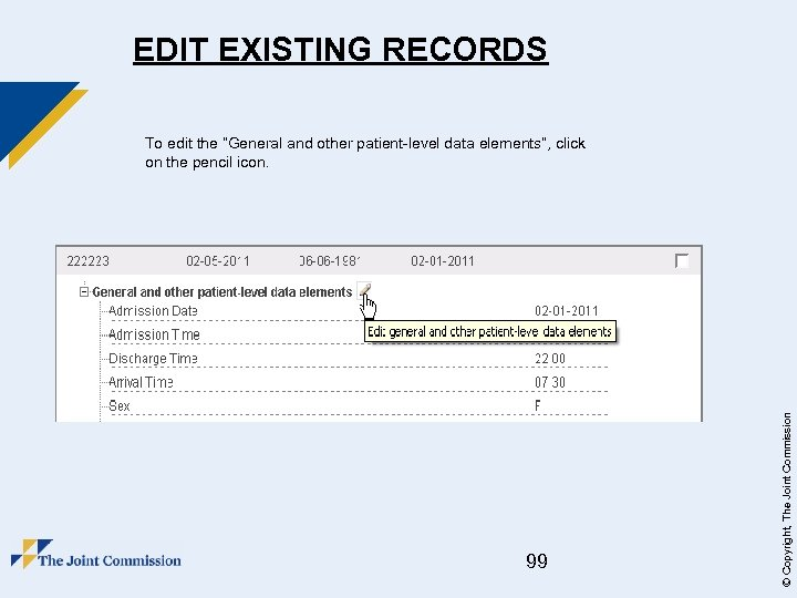 """EDIT EXISTING RECORDS 99 © Copyright, The Joint Commission To edit the """"General and"""