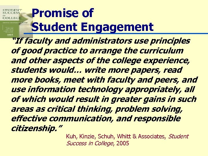 """Promise of Student Engagement """"If faculty and administrators use principles of good practice to"""