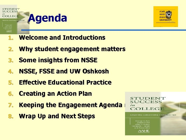Agenda 1. Welcome and Introductions 2. Why student engagement matters 3. Some insights from