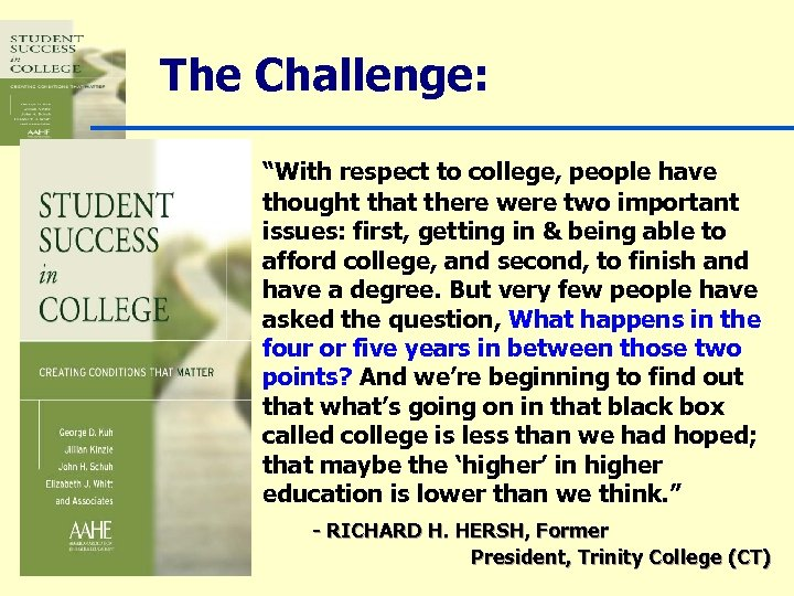 """The Challenge: """"With respect to college, people have thought that there were two important"""