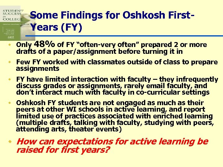 """Some Findings for Oshkosh First. Years (FY) w Only 48% of FY """"often-very often"""""""