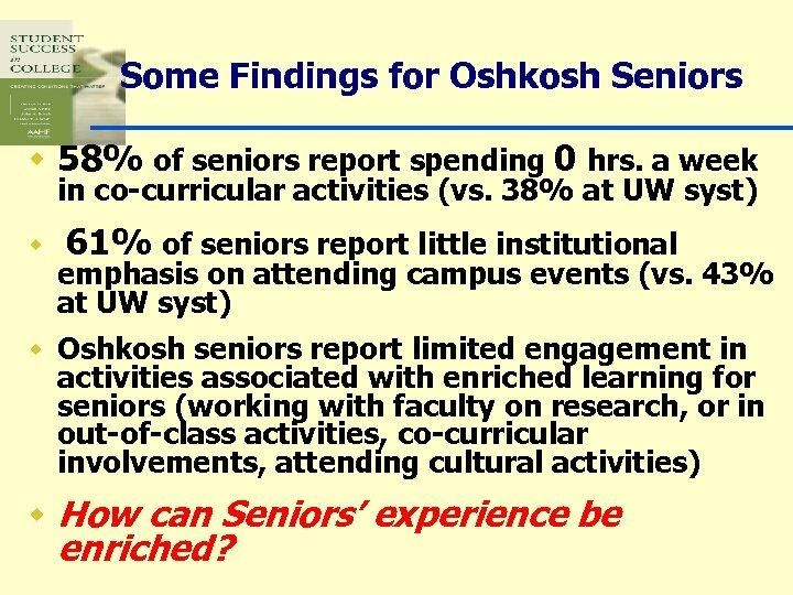 Some Findings for Oshkosh Seniors w 58% of seniors report spending 0 hrs. a