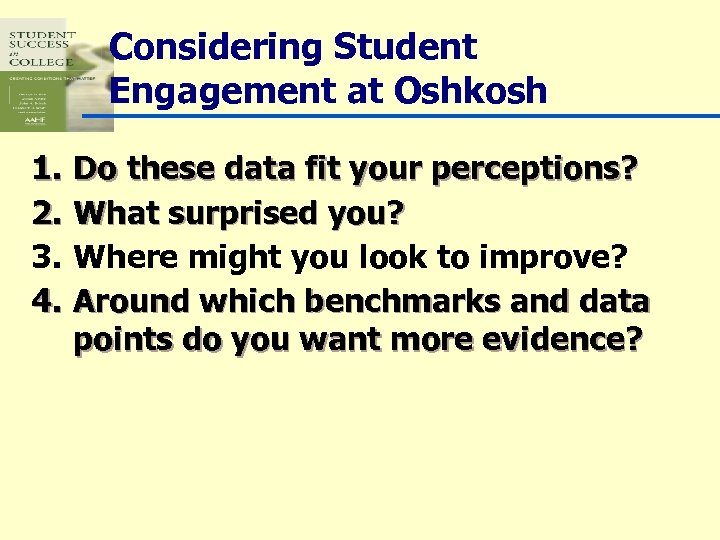 Considering Student Engagement at Oshkosh 1. 2. 3. 4. Do these data fit your