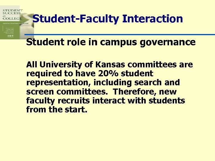 Student-Faculty Interaction Student role in campus governance All University of Kansas committees are required