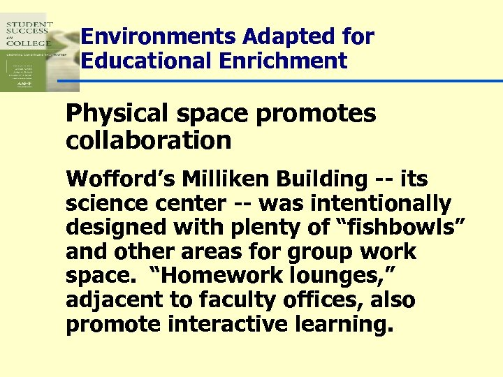 Environments Adapted for Educational Enrichment Physical space promotes collaboration Wofford's Milliken Building -- its
