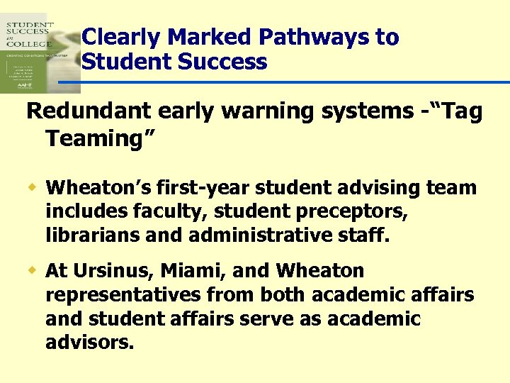"""Clearly Marked Pathways to Student Success Redundant early warning systems -""""Tag Teaming"""" w Wheaton's"""