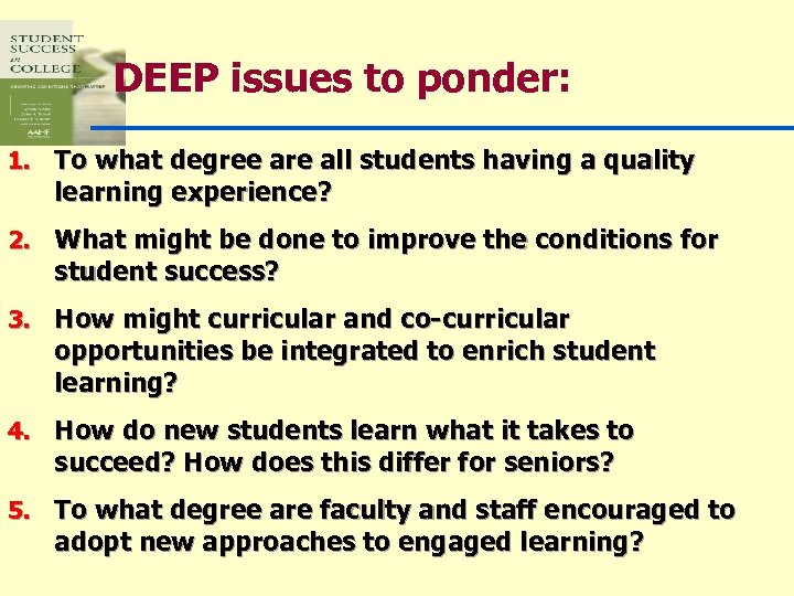 DEEP issues to ponder: 1. To what degree are all students having a quality