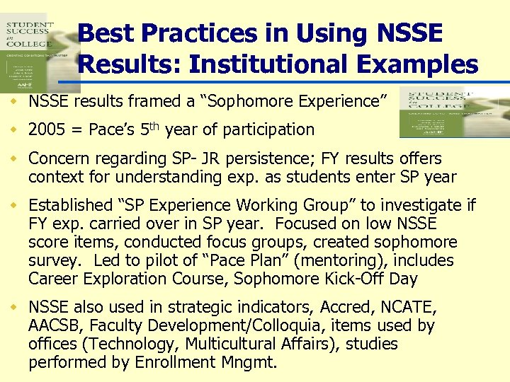 """Best Practices in Using NSSE Results: Institutional Examples w NSSE results framed a """"Sophomore"""