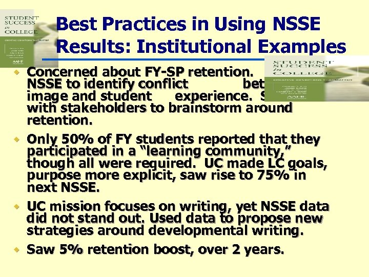 Best Practices in Using NSSE Results: Institutional Examples w Concerned about FY-SP retention. Used