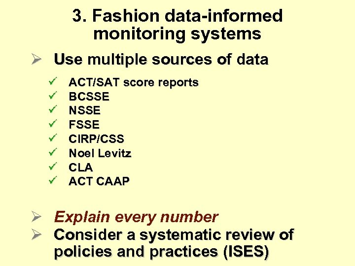 3. Fashion data-informed monitoring systems Ø Use multiple sources of data ü ü ü