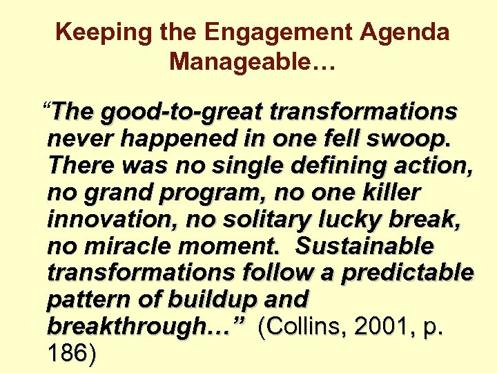 """Keeping the Engagement Agenda Manageable… """"The good-to-great transformations never happened in one fell swoop."""