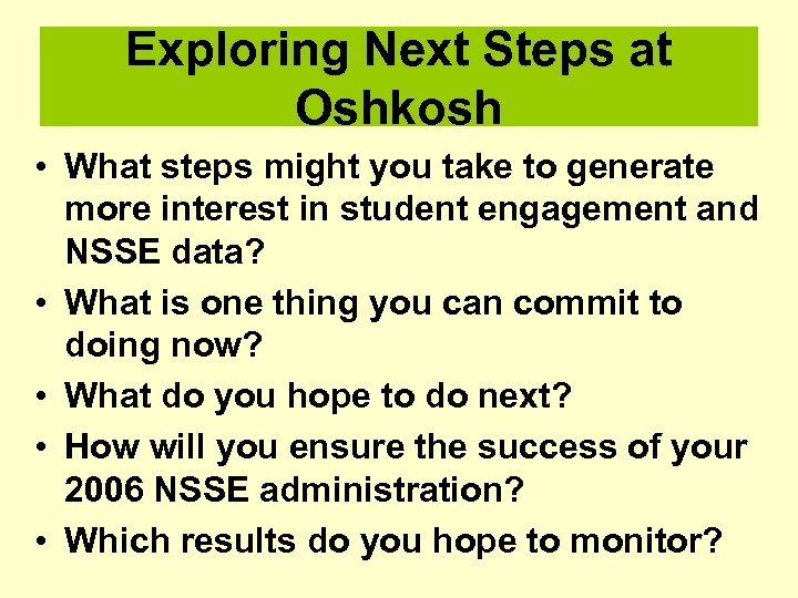 Exploring Next Steps at Oshkosh • What steps might you take to generate more