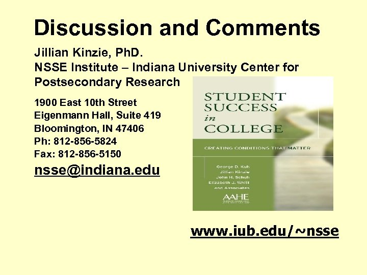Discussion and Comments Jillian Kinzie, Ph. D. NSSE Institute – Indiana University Center for