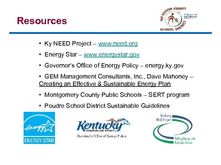 Resources • Ky NEED Project – www. need. org • Energy Star – www.