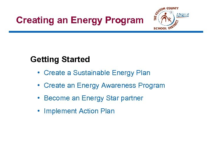 Creating an Energy Program Getting Started • Create a Sustainable Energy Plan • Create