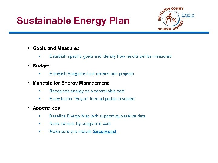Sustainable Energy Plan • Goals and Measures • Establish specific goals and identify how