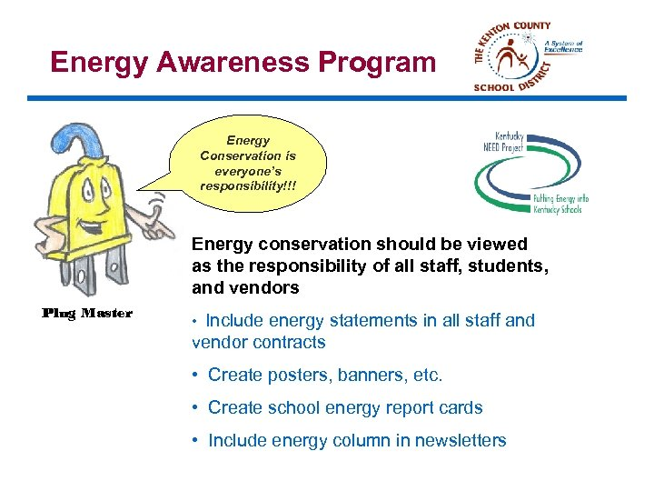 Energy Awareness Program Energy Conservation is everyone's responsibility!!! Energy conservation should be viewed as