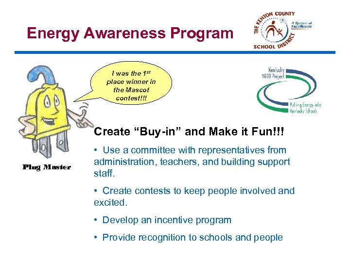 Energy Awareness Program I was the 1 st place winner in the Mascot contest!!!