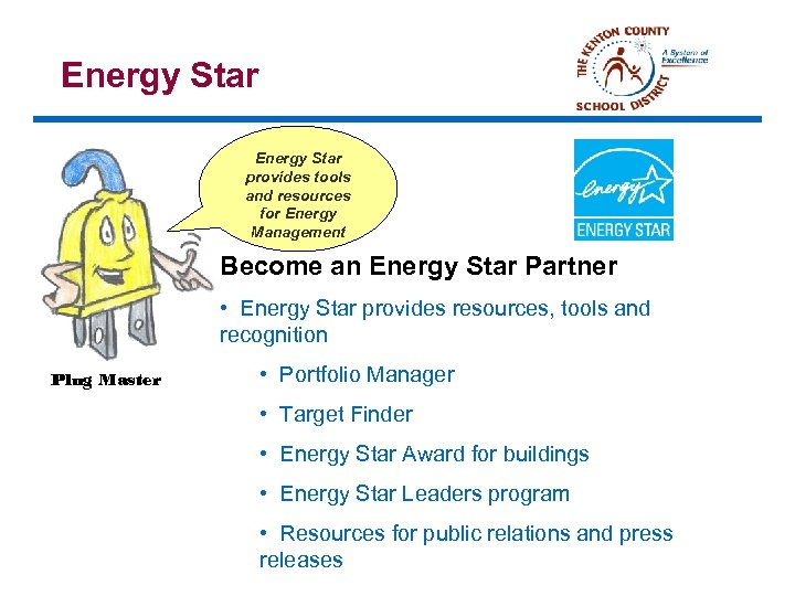 Energy Star provides tools and resources for Energy Management Become an Energy Star Partner