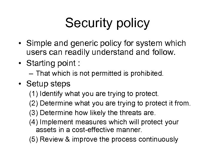Security policy • Simple and generic policy for system which users can readily understand