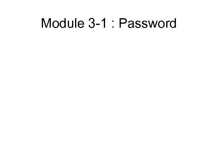 Module 3 -1 : Password