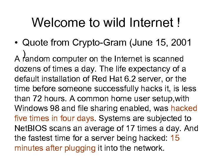 Welcome to wild Internet ! • Quote from Crypto-Gram (June 15, 2001 ) A