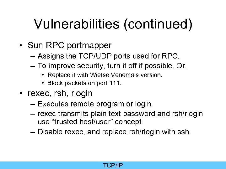 Vulnerabilities (continued) • Sun RPC portmapper – Assigns the TCP/UDP ports used for RPC.