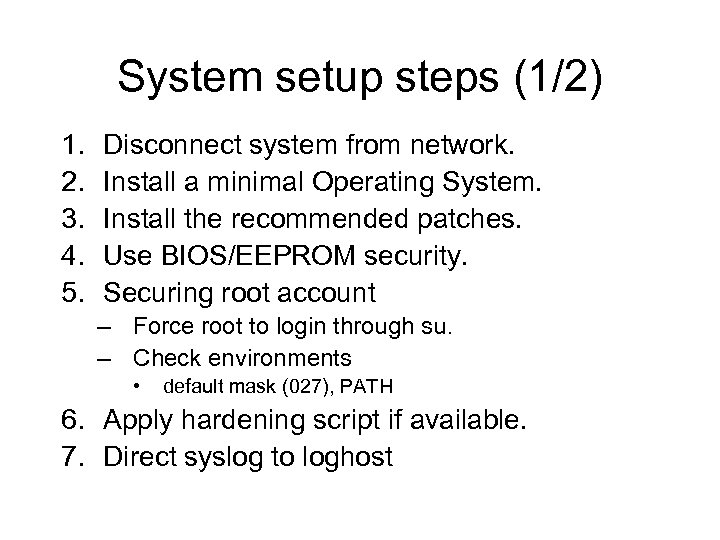 System setup steps (1/2) 1. 2. 3. 4. 5. Disconnect system from network. Install