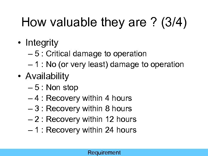 How valuable they are ? (3/4) • Integrity – 5 : Critical damage to