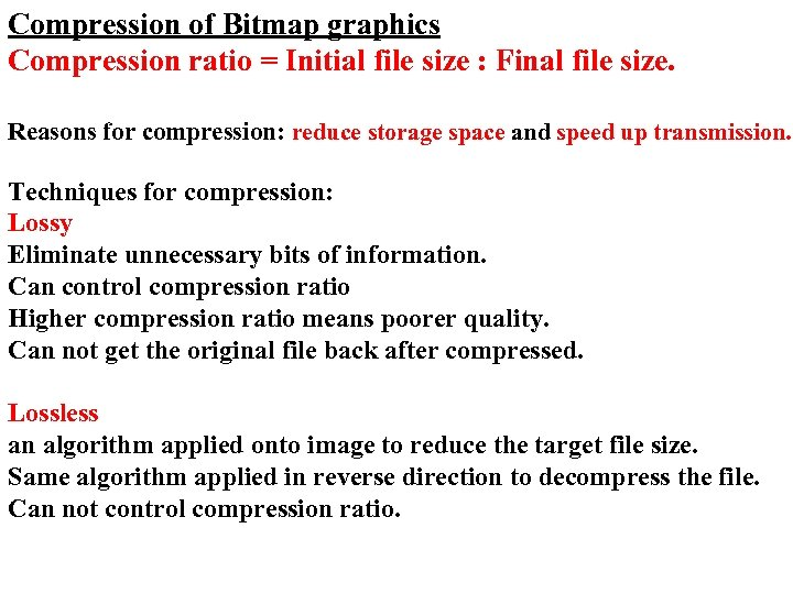 Compression of Bitmap graphics Compression ratio = Initial file size : Final file size.