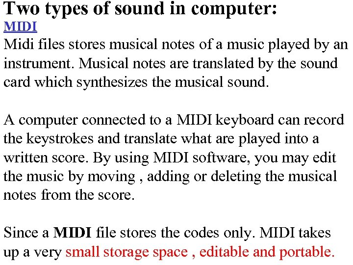 Two types of sound in computer: MIDI Midi files stores musical notes of a