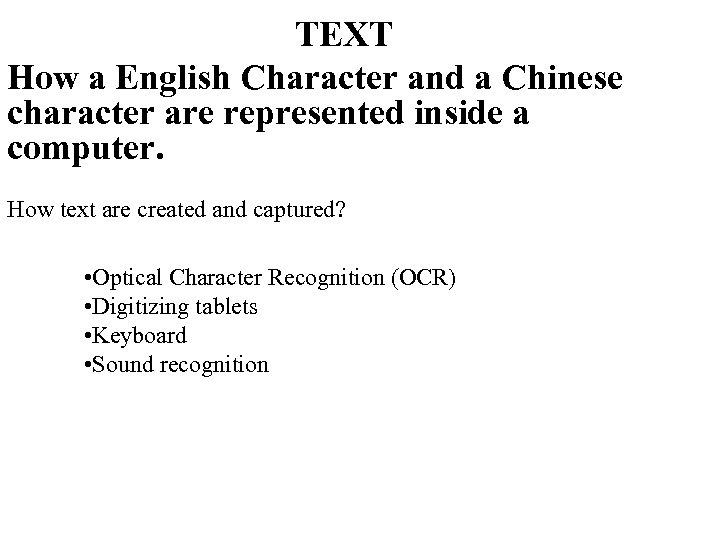 TEXT How a English Character and a Chinese character are represented inside a computer.